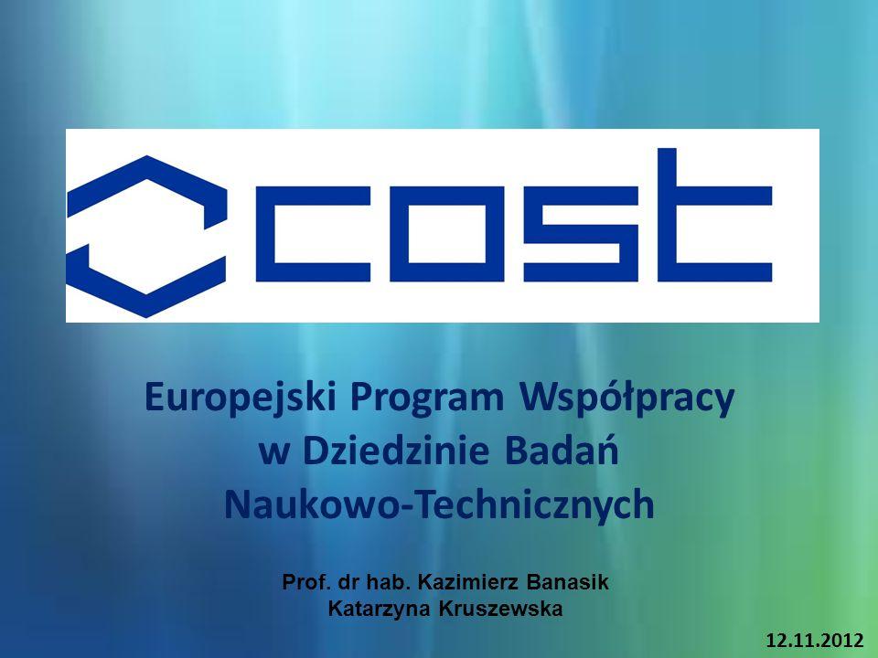 Europejski Program Współpracy w Dziedzinie Badań Naukowo-Technicznych 12.11.2012 Prof.