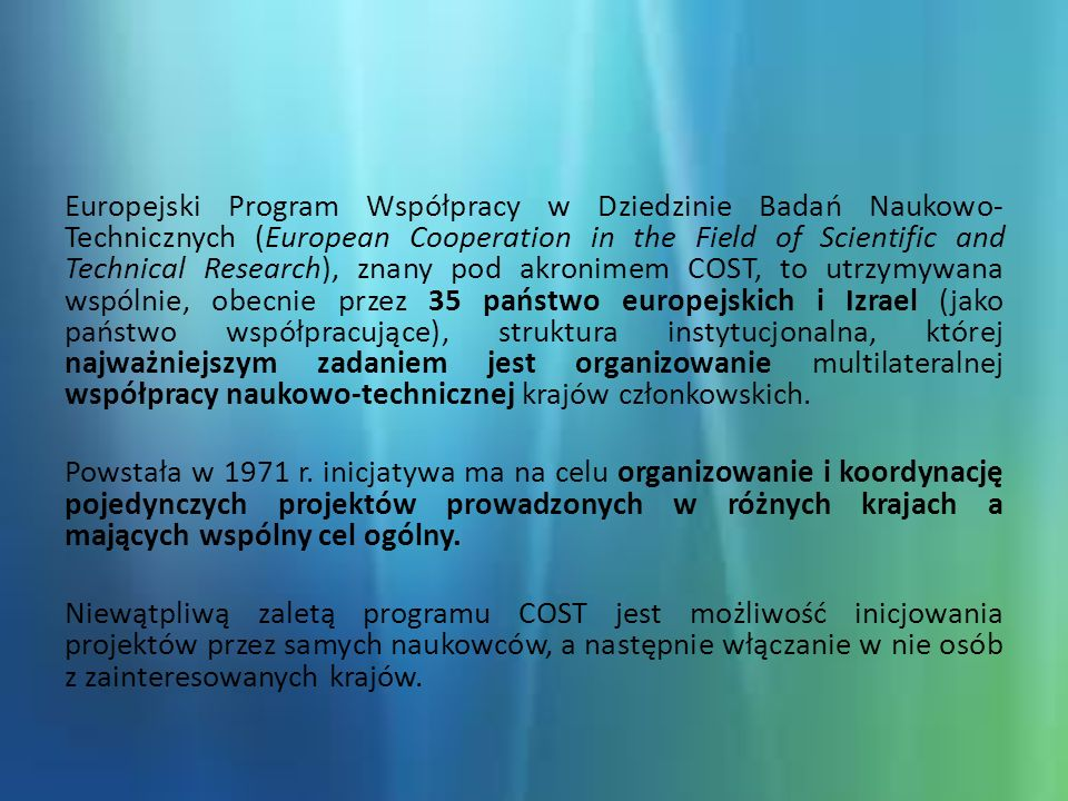 PRZYKŁADOWE MOŻLIWOŚCI DLA INNYCH WYDZIAŁÓW WYDZIAŁ NAUK EKONOMICZNYCH WYDZIAŁ NAUK HUMANISTYCZNYCH IS1104 The EU in the new complex geography of economic systems: models, tools and policy evaluation, I 2012 - III 2016 (jako MC Member) IS1002 Modernet, a network for development of new techniques for discovering trends in occupational and work-related diseases and tracing new and emerging risks, VIII 2010 – XI 2014 (jako MC Member) IS1205 Social psychological dynamics of historical representations in the enlarged European Union, VI 2012 – XI 2016 (jako MC Substitute Member) WYDZIAŁ NAUK O ŻYWIENIU CZŁOWIEKA I KONSUMPCJI WYDZIAŁ NAUK O ŻYWNOŚCI TD1203 Food waste valorisation for sustainable chemicals, materials & fuels,VII 2012 - XI 2016 (jako MC Substitute Member) FA1202 A European Network For Mitigating Bacterial Colonisation and Persistence On Foods and Food Processing Environments, VII 2012 - X 2016 (jako MC Member) FA1001 The application of innovative fundamental food-structure-property relationships to the design of foods for health, wellness and pleasure, VII 2010 - XI 2014 (jako MC Substitute Member)