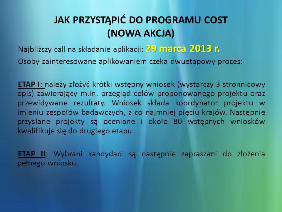 JAK PRZYSTĄPIĆ DO PROGRAMU COST (NOWA AKCJA) 29 marca 2013 r.