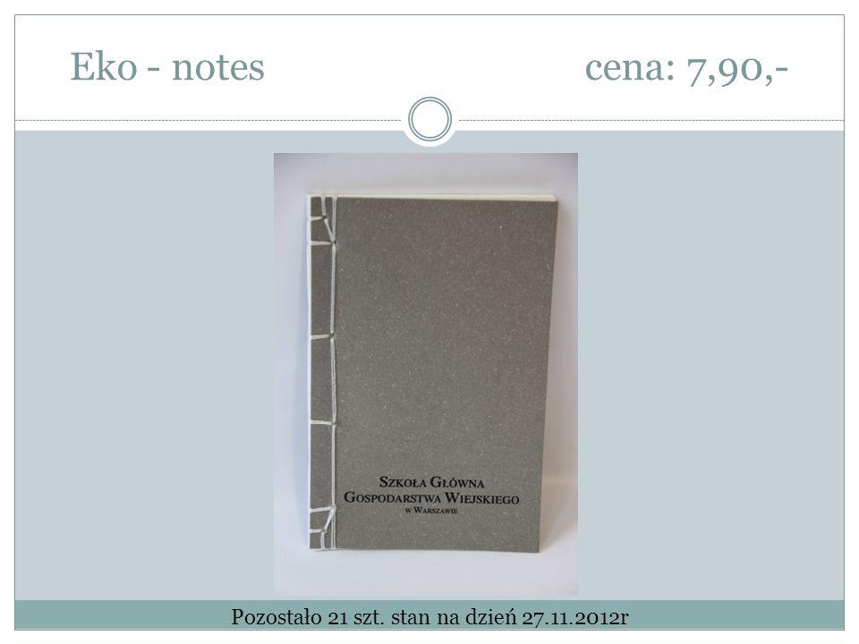 Eko - notescena: 7,90,- Pozostało 21 szt. stan na dzień 27.11.2012r