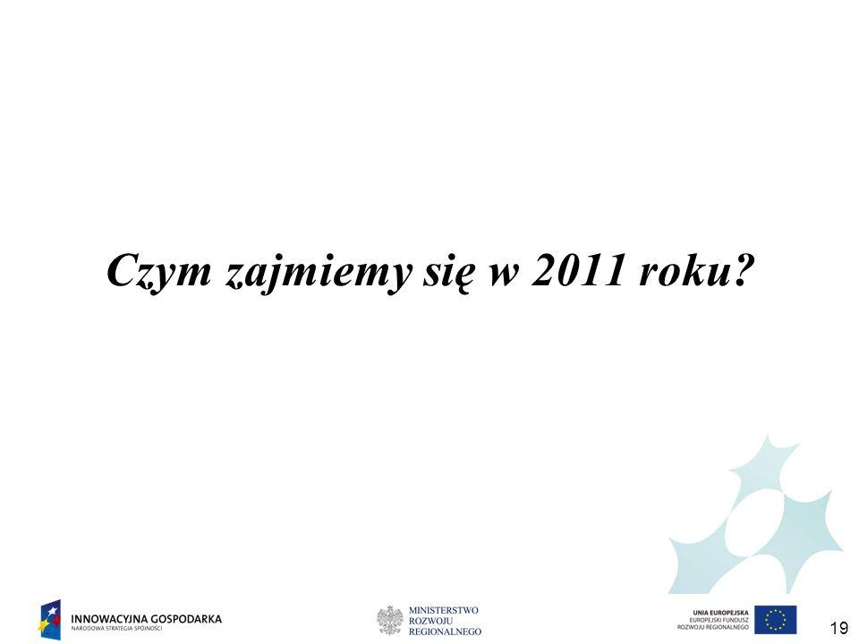 19 Czym zajmiemy się w 2011 roku