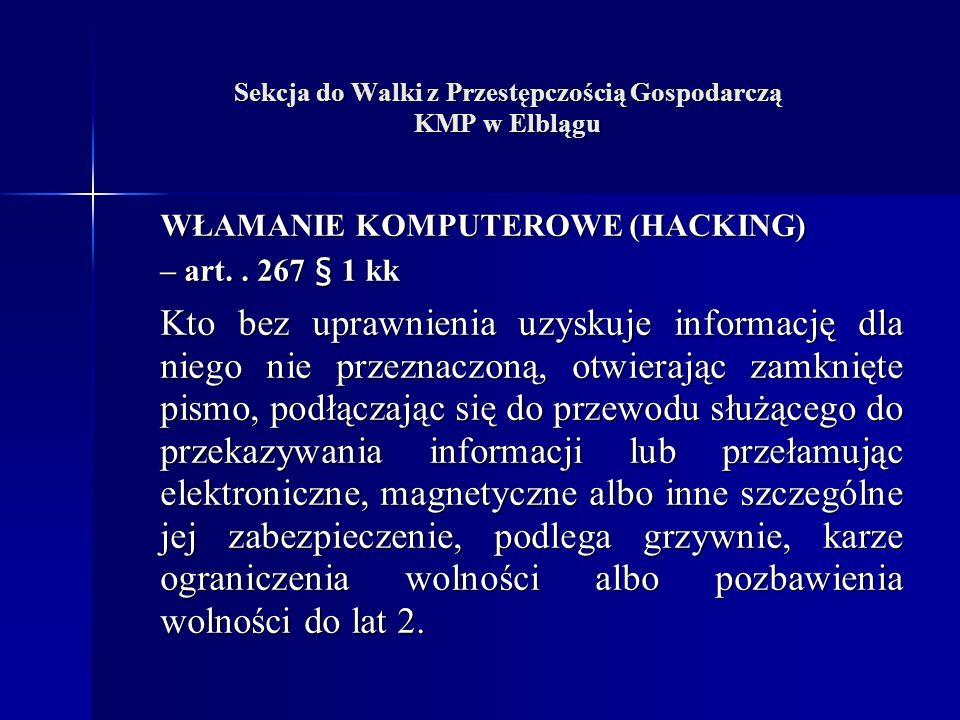 Sekcja do Walki z Przestępczością Gospodarczą KMP w Elblągu WŁAMANIE KOMPUTEROWE (HACKING) – art..