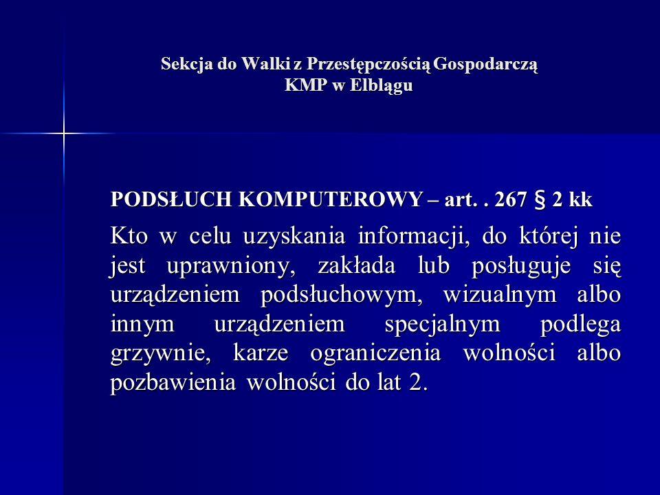 Sekcja do Walki z Przestępczością Gospodarczą KMP w Elblągu PODSŁUCH KOMPUTEROWY – art..