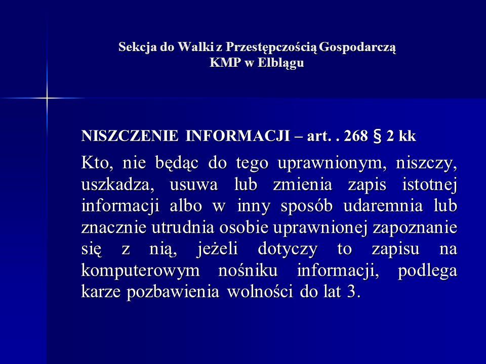 Sekcja do Walki z Przestępczością Gospodarczą KMP w Elblągu NISZCZENIE INFORMACJI – art..