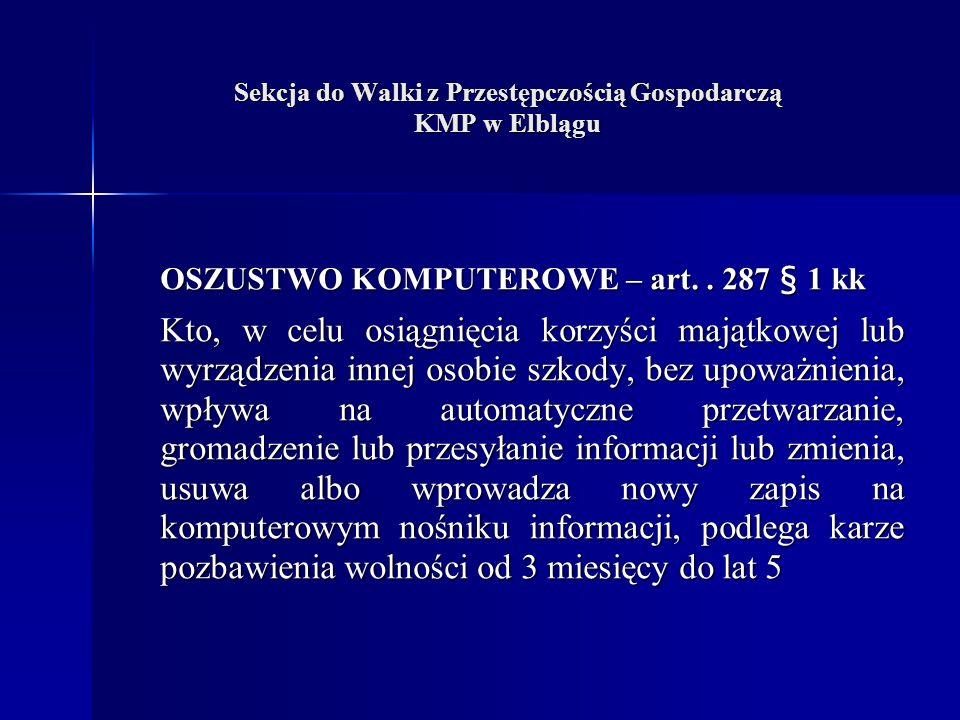 Sekcja do Walki z Przestępczością Gospodarczą KMP w Elblągu OSZUSTWO KOMPUTEROWE – art..