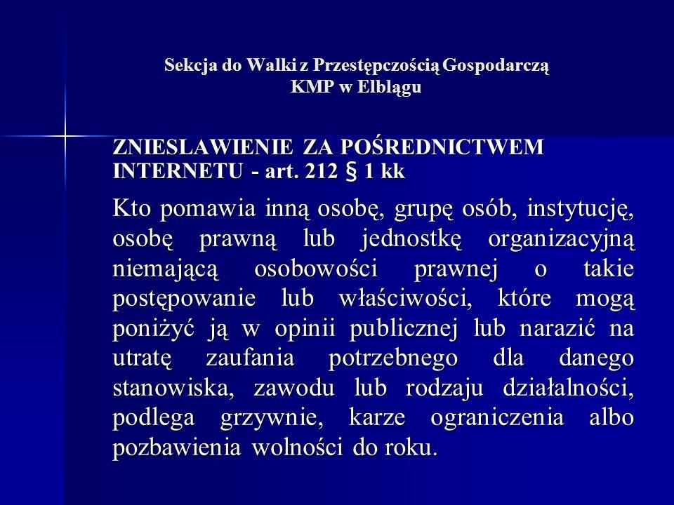 Sekcja do Walki z Przestępczością Gospodarczą KMP w Elblągu ZNIESLAWIENIE ZA POŚREDNICTWEM INTERNETU - art.