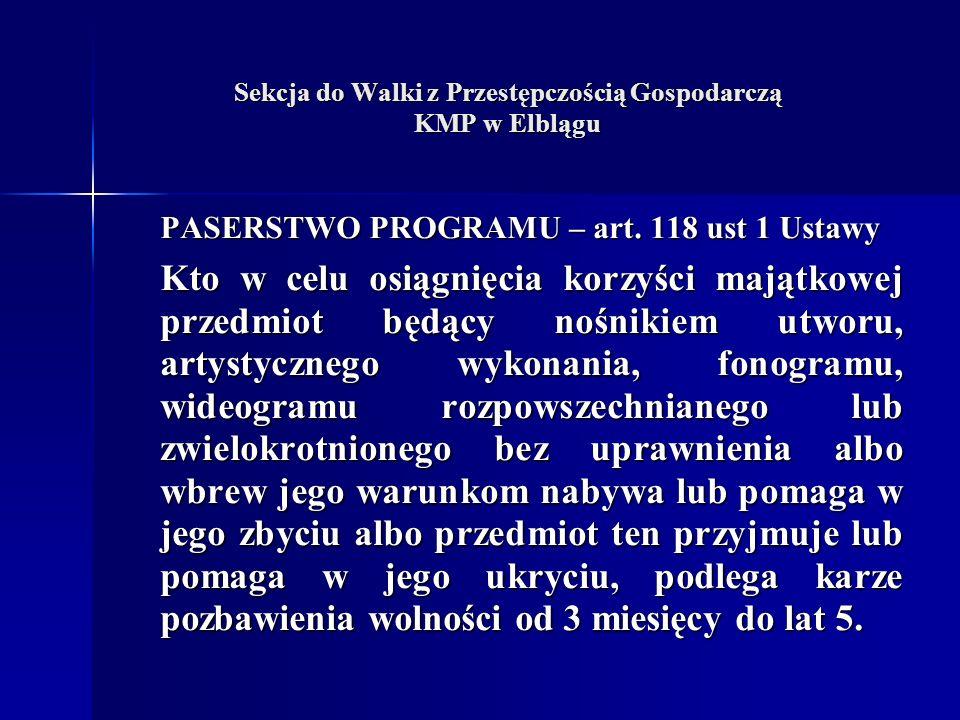 Sekcja do Walki z Przestępczością Gospodarczą KMP w Elblągu PASERSTWO PROGRAMU – art.