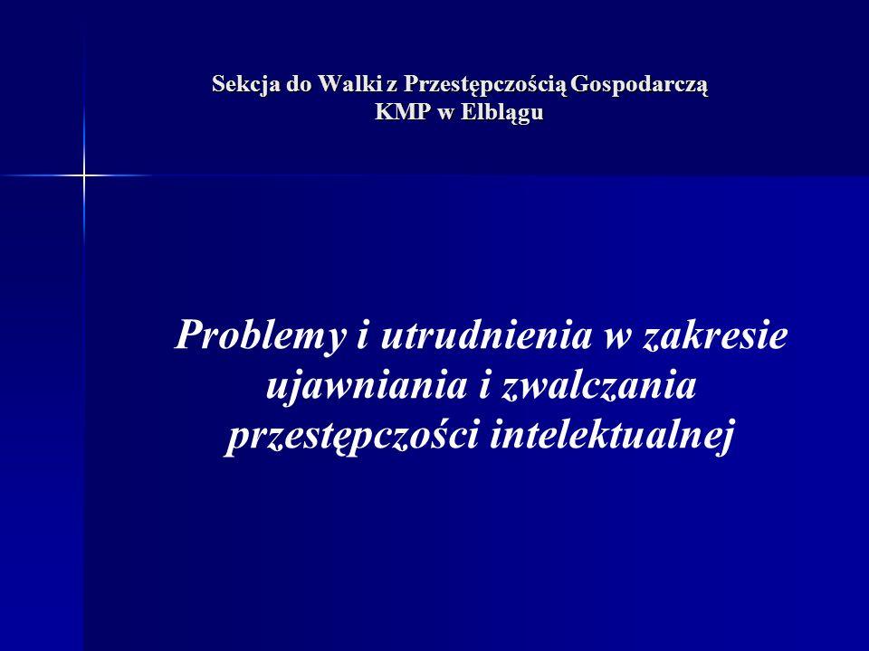 Problemy i utrudnienia w zakresie ujawniania i zwalczania przestępczości intelektualnej
