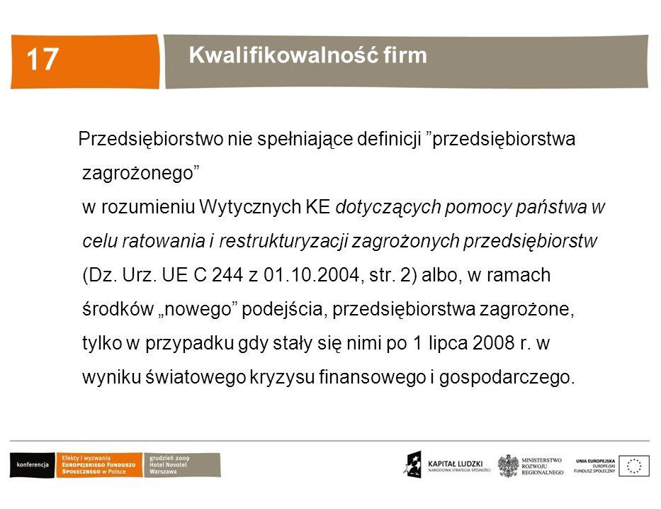 Kliknij, aby edytować styl 17 Przedsiębiorstwo nie spełniające definicji przedsiębiorstwa zagrożonego w rozumieniu Wytycznych KE dotyczących pomocy państwa w celu ratowania i restrukturyzacji zagrożonych przedsiębiorstw (Dz.