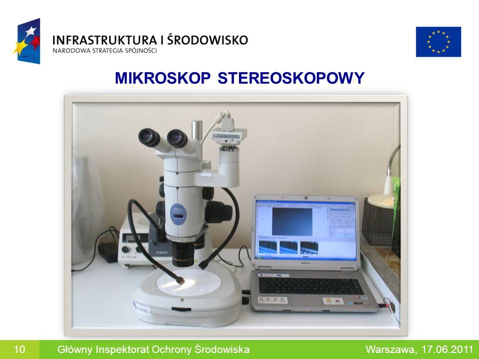 MIKROSKOP STEREOSKOPOWY Główny Inspektorat Ochrony ŚrodowiskaWarszawa, 17.06.201110