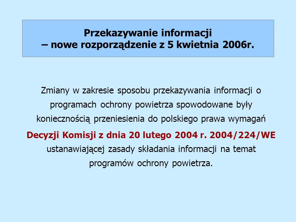 Przekazywanie informacji – nowe rozporządzenie z 5 kwietnia 2006r. Zmiany w zakresie sposobu przekazywania informacji o programach ochrony powietrza s
