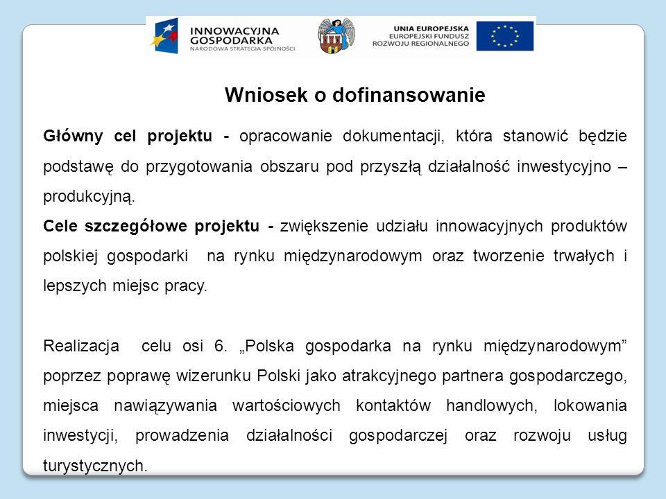 Główny cel projektu - opracowanie dokumentacji, która stanowić będzie podstawę do przygotowania obszaru pod przyszłą działalność inwestycyjno – produk