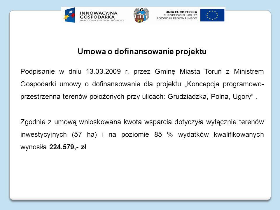 Umowa o dofinansowanie projektu Podpisanie w dniu 13.03.2009 r. przez Gminę Miasta Toruń z Ministrem Gospodarki umowy o dofinansowanie dla projektu Ko