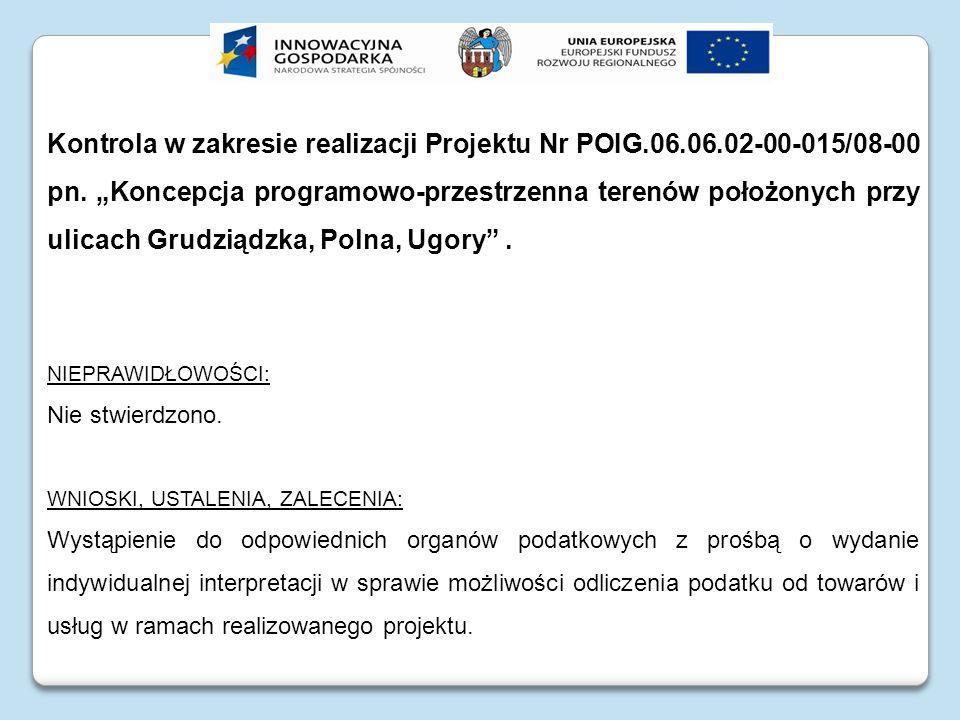 Kontrola w zakresie realizacji Projektu Nr POIG.06.06.02-00-015/08-00 pn. Koncepcja programowo-przestrzenna terenów położonych przy ulicach Grudziądzk