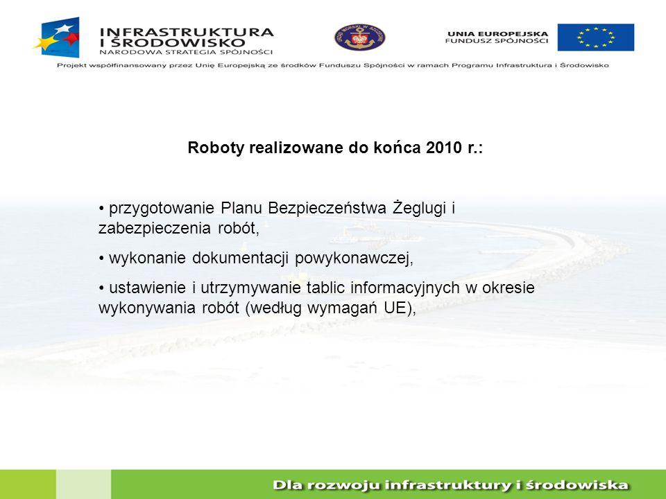 Roboty realizowane do końca 2010 r.: przygotowanie Planu Bezpieczeństwa Żeglugi i zabezpieczenia robót, wykonanie dokumentacji powykonawczej, ustawien