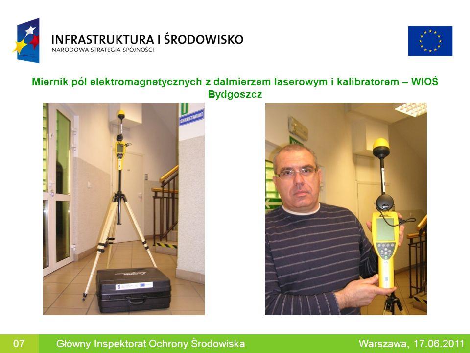 Miernik pól elektromagnetycznych z dalmierzem laserowym i kalibratorem – WIOŚ Bydgoszcz 07Główny Inspektorat Ochrony ŚrodowiskaWarszawa, 17.06.2011