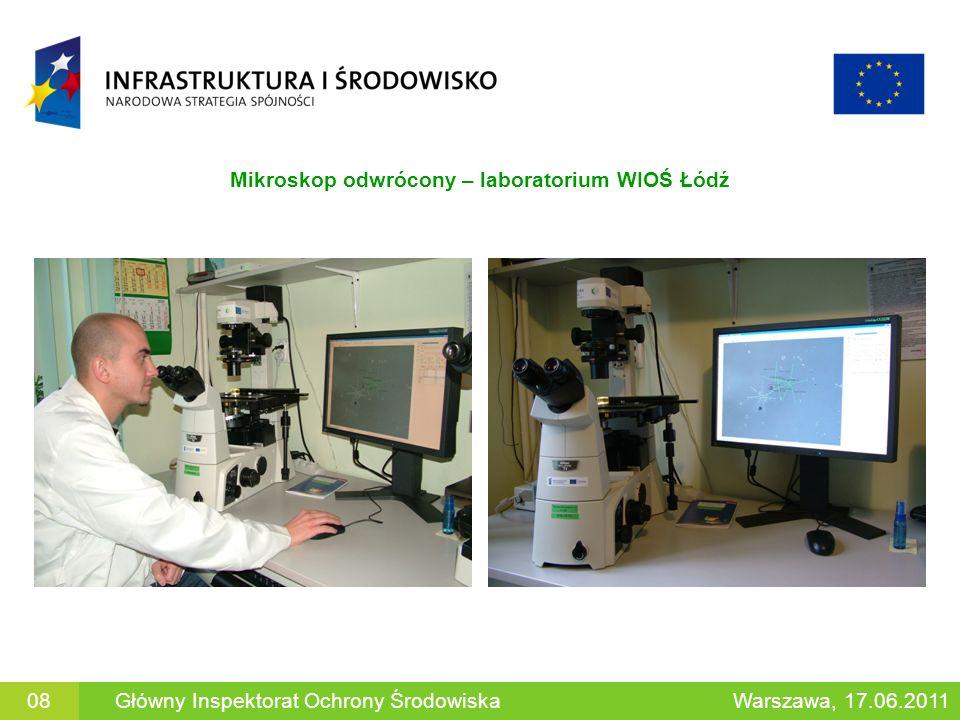 Mikroskop odwrócony – laboratorium WIOŚ Łódź 08Główny Inspektorat Ochrony ŚrodowiskaWarszawa, 17.06.2011