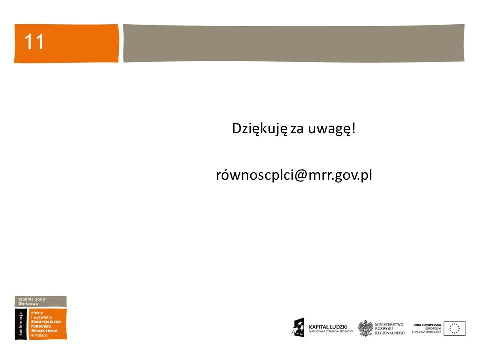 11 Dziękuję za uwagę! równoscplci@mrr.gov.pl