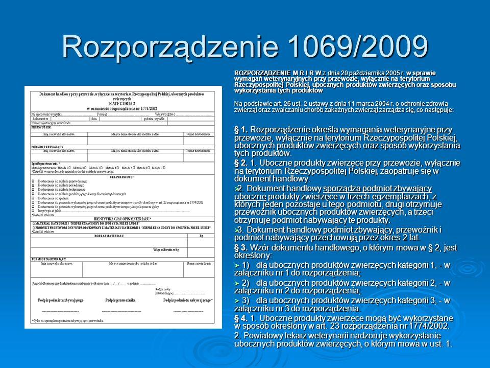 Rozporządzenie 1069/2009 ROZPORZĄDZENIE M R I R W z dnia 20 października 2005 r. w sprawie wymagań weterynaryjnych przy przewozie, wyłącznie na teryto