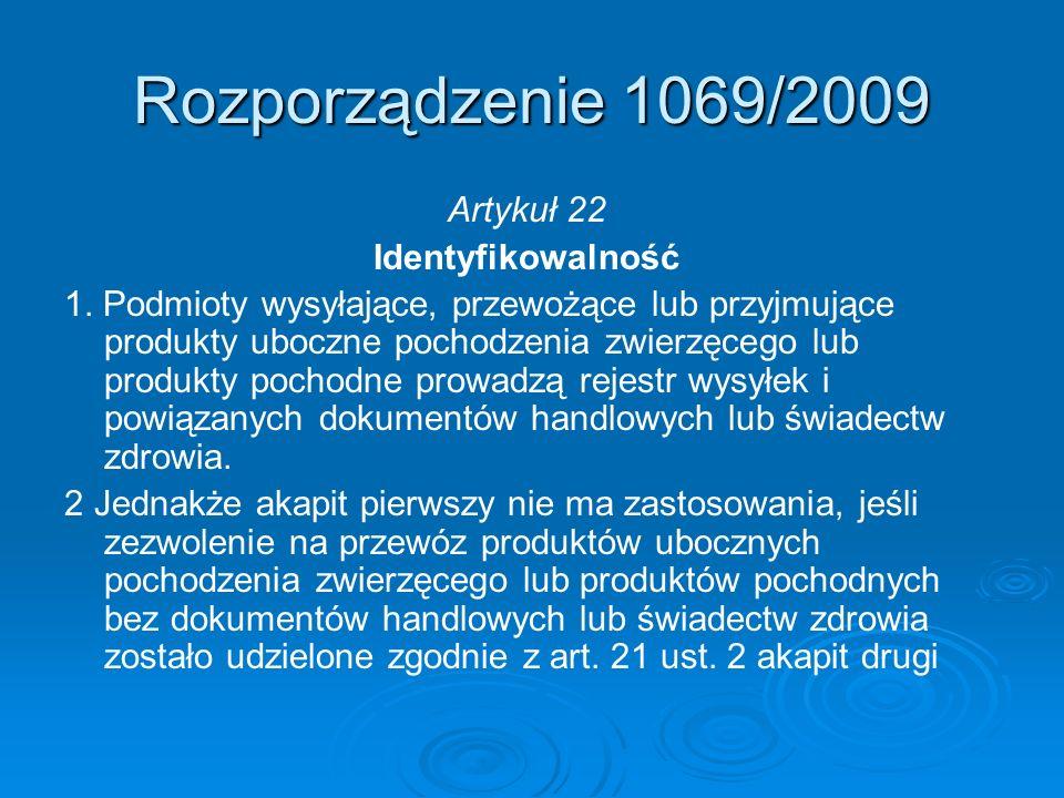 Artykuł 22 Identyfikowalność 1. Podmioty wysyłające, przewożące lub przyjmujące produkty uboczne pochodzenia zwierzęcego lub produkty pochodne prowadz