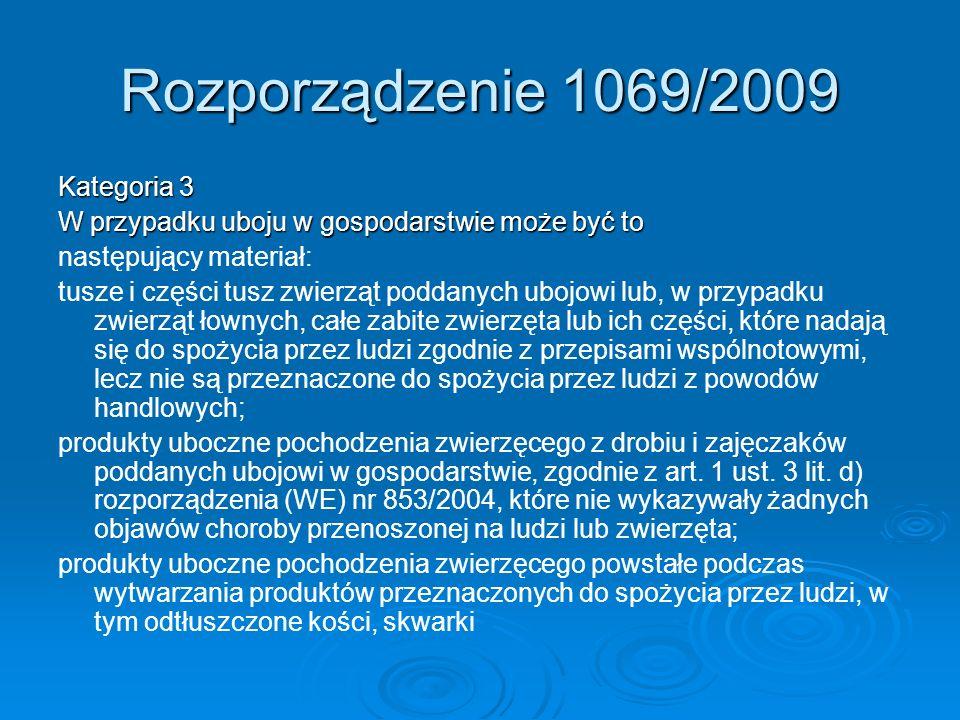 Rozporządzenie 1069/2009 Kategoria 3 W przypadku uboju w gospodarstwie może być to następujący materiał: tusze i części tusz zwierząt poddanych ubojow