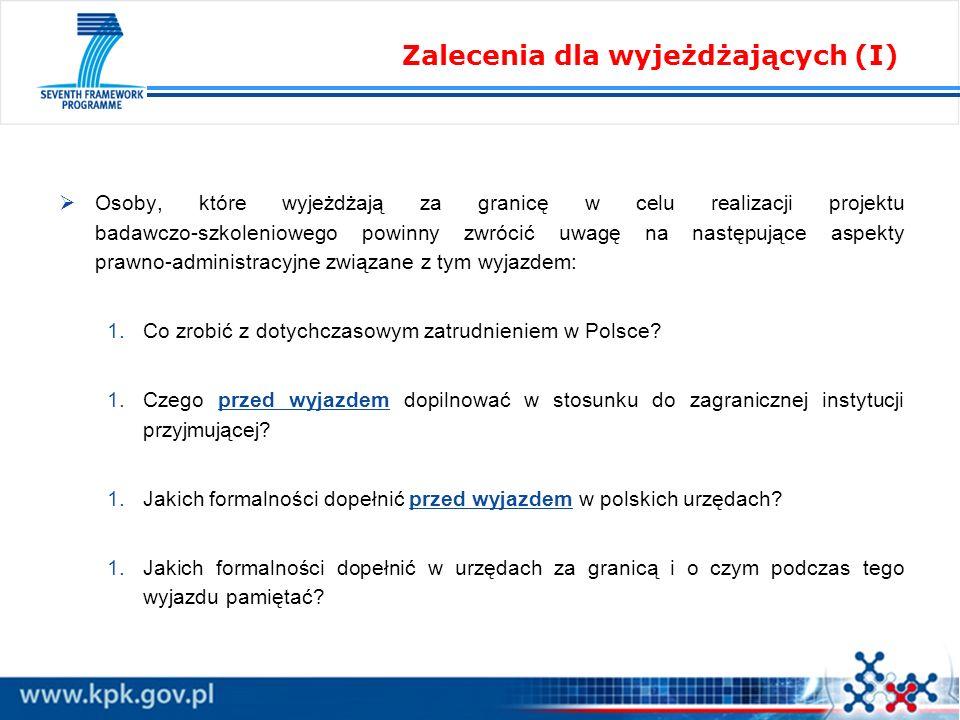 Osoby, które wyjeżdżają za granicę w celu realizacji projektu badawczo-szkoleniowego powinny zwrócić uwagę na następujące aspekty prawno-administracyjne związane z tym wyjazdem: 1.Co zrobić z dotychczasowym zatrudnieniem w Polsce.