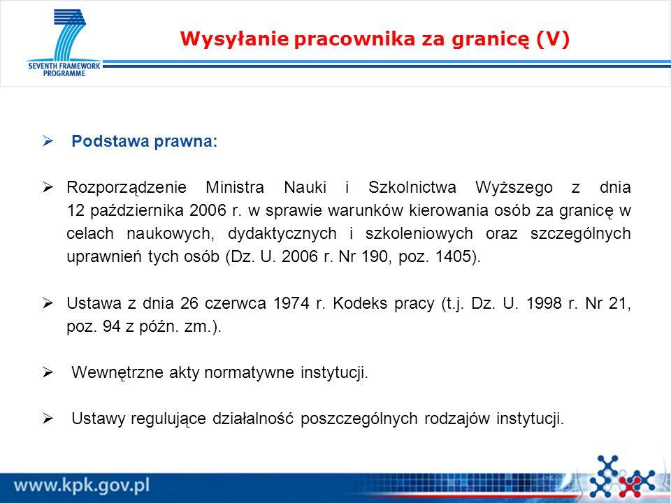 Podstawa prawna: Rozporządzenie Ministra Nauki i Szkolnictwa Wyższego z dnia 12 października 2006 r. w sprawie warunków kierowania osób za granicę w c
