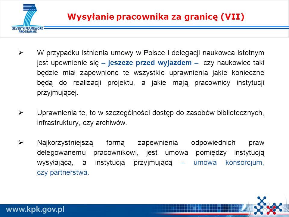 W przypadku istnienia umowy w Polsce i delegacji naukowca istotnym jest upewnienie się – jeszcze przed wyjazdem – czy naukowiec taki będzie miał zapewnione te wszystkie uprawnienia jakie konieczne będą do realizacji projektu, a jakie mają pracownicy instytucji przyjmującej.
