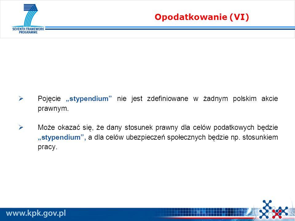 Pojęcie stypendium nie jest zdefiniowane w żadnym polskim akcie prawnym.