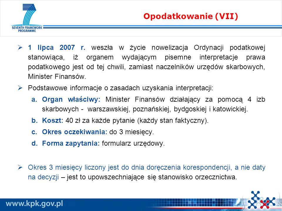 1 lipca 2007 r. weszła w życie nowelizacja Ordynacji podatkowej stanowiąca, iż organem wydającym pisemne interpretacje prawa podatkowego jest od tej c