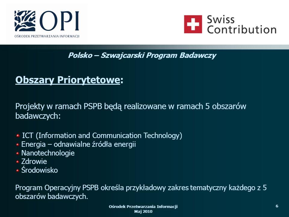 Ośrodek Przetwarzania Informacji Maj 2010 6 Projekty w ramach PSPB będą realizowane w ramach 5 obszarów badawczych: ICT (Information and Communication
