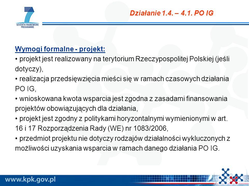 Działanie 1.4 – Wsparcie projektów celowych Działanie 4.1 – Wsparcie wdrożeń wyników prac B+R Tryb przeprowadzania naboru wniosków: otwarty konkurs złożonych wniosków- nabór ciągły przeprowadzany przez Polską Agencję Rozwoju Przedsiębiorczości- Zespół Instrumentów Doradczych; lista projektów kluczowych opracowywana na podstawie rekomendacji Interdyscyplinarnego Zespołu do przygotowania listy projektów kluczowych dotyczących badań i rozwoju – MNiSW – Departament Funduszy Europejskich; Data ogłoszenia konkursu: 03.09.2010 Zakończenie naboru wniosków: 30.10.2010 (lub do wyczerpania alokacji na konkurs)