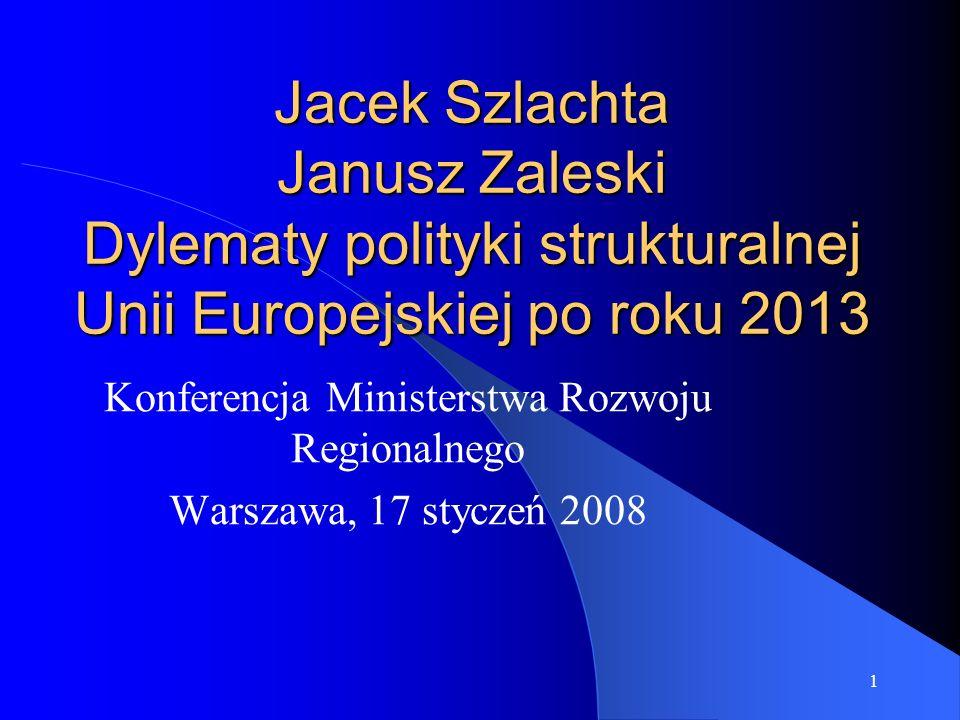 12 Jaki przyjąć model dyskusji nad polityką spójności po 2013 roku (1) (1) Powrót do źródeł – czy uzasadnienie z 1988 roku, iż polityka ta jest niezbędna aby zapewnić słabszym regionom rekompensatę wynikającą z mniejszych efektów unii gospodarczej i walutowej jest aktualne (2) Nawiązanie do wartości dodanej polityki spójności opisanej w IV Raporcie Kohezyjnym