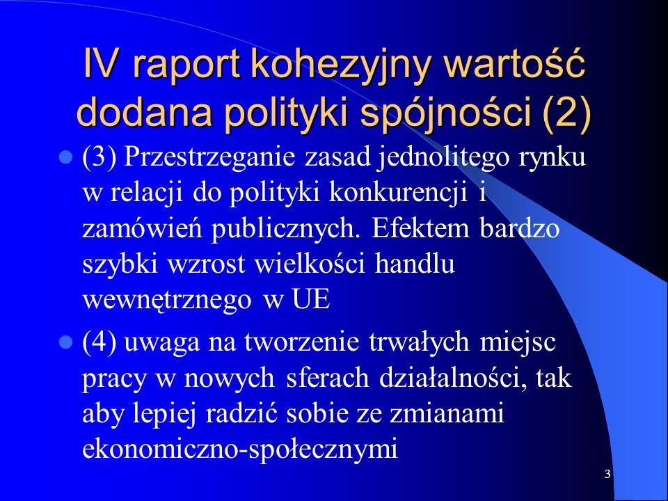 4 IV raport kohezyjny wartość dodana polityki spójności (3) (5) Wkład do partnerstwa i dobrego rządzenia.