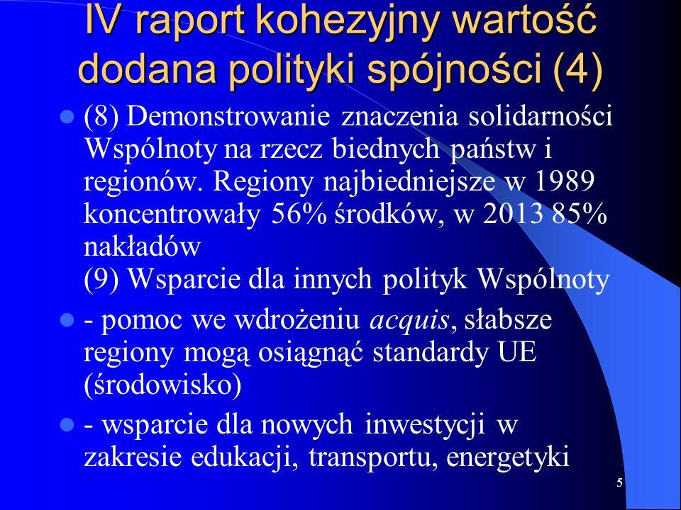 6 Słabości IV raportu kohezyjnego (1) Całkowite pominięcie problemu ewolucji polityki spójności po roku 2013 (pytania strategiczne znalazły się jednak na szczęście w Komunikacie Komisji) Bardzo słabe zarysowanie klasycznego problemu dostępności terytorialnej (m.in.