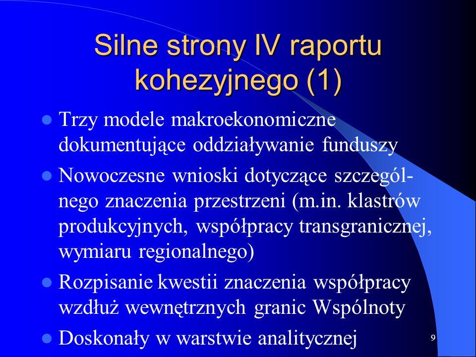 10 Polska w IV Raporcie Kohezyjnym (1) Zauważenie Mazowsza jako jednego z najszybciej rozwijających się regionów UE (90% średniej UE w 2013 roku), w tym dynamiki Warszawy i niewiarygodnego sukcesu ekonomicznego tego miasta Niedocenianie potencjału pozostałych ośrodków metropolitalnych Polski i siły policentrycznego układu Wyróżnienie Polski Wschodniej jako najpoważniejszego obszaru problemowego w nowych krajach członkowskich