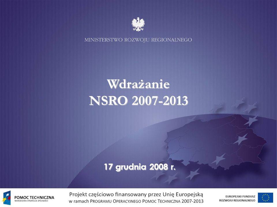 Wdrażanie NSRO 2007-2013 17 grudnia 2008 r.