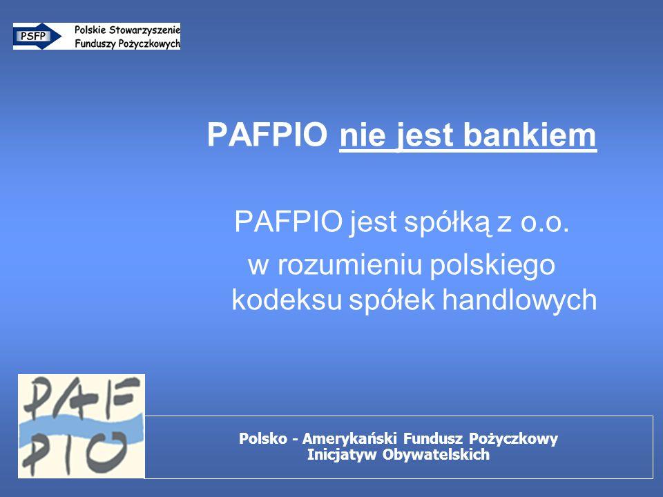 PAFPIO nie jest bankiem PAFPIO jest spółką z o.o.