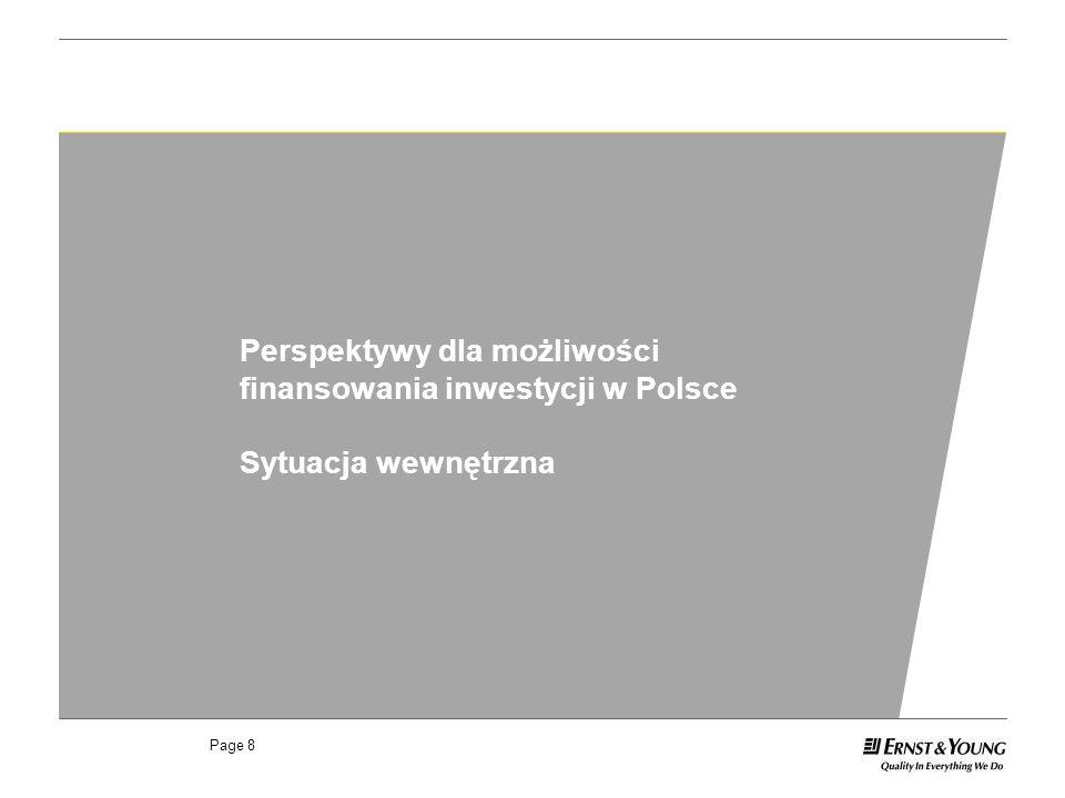 Page 8 Perspektywy dla możliwości finansowania inwestycji w Polsce Sytuacja wewnętrzna