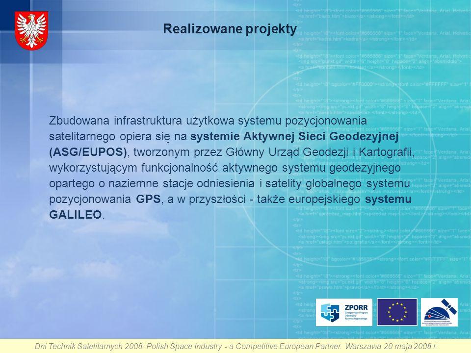 Zbudowana infrastruktura użytkowa systemu pozycjonowania satelitarnego opiera się na systemie Aktywnej Sieci Geodezyjnej (ASG/EUPOS), tworzonym przez Główny Urząd Geodezji i Kartografii, wykorzystującym funkcjonalność aktywnego systemu geodezyjnego opartego o naziemne stacje odniesienia i satelity globalnego systemu pozycjonowania GPS, a w przyszłości - także europejskiego systemu GALILEO.