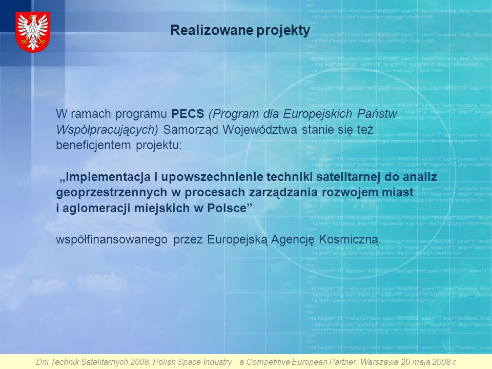 Dni Technik Satelitarnych 2008. Polish Space Industry - a Competitive European Partner.