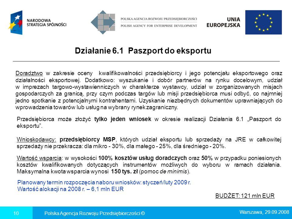 Działanie 6.1 Paszport do eksportu Polska Agencja Rozwoju Przedsiębiorczości ©10 Doradztwo w zakresie oceny kwalifikowalności przedsiębiorcy i jego po