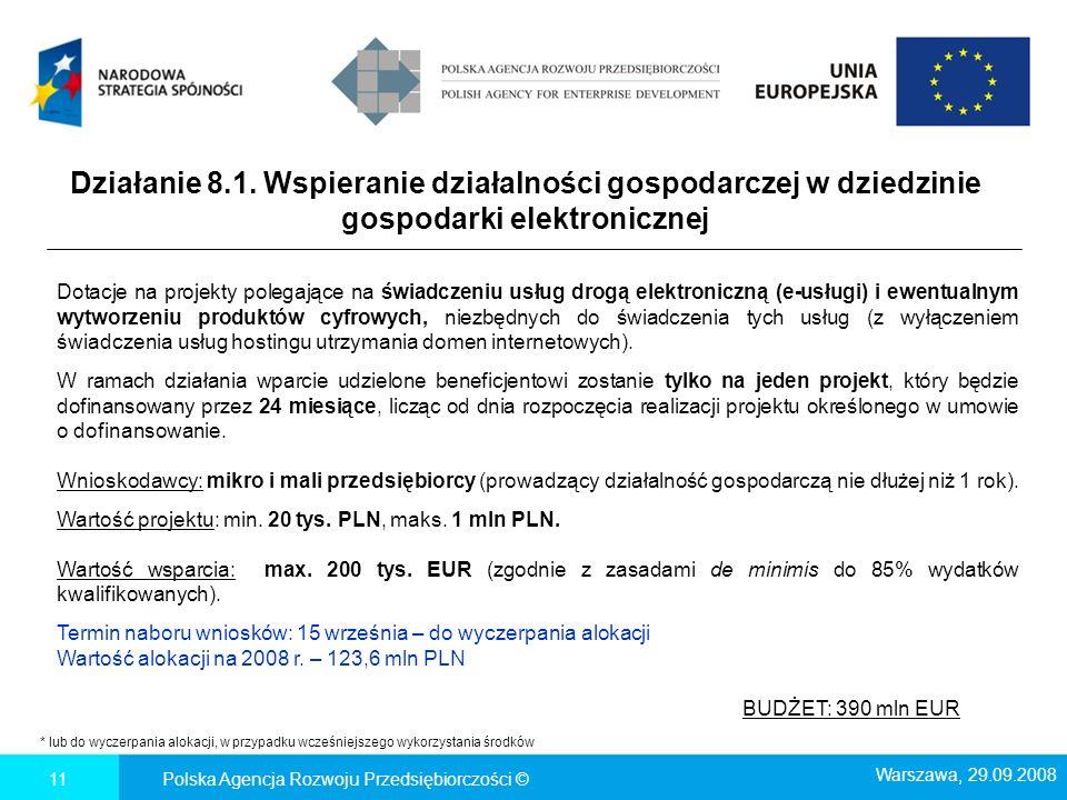 Działanie 8.1. Wspieranie działalności gospodarczej w dziedzinie gospodarki elektronicznej Polska Agencja Rozwoju Przedsiębiorczości ©11 * lub do wycz