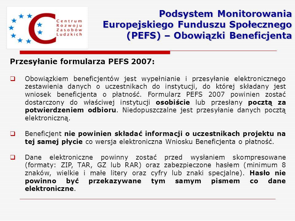 Przesyłanie formularza PEFS 2007: Obowiązkiem beneficjentów jest wypełnianie i przesyłanie elektronicznego zestawienia danych o uczestnikach do instyt