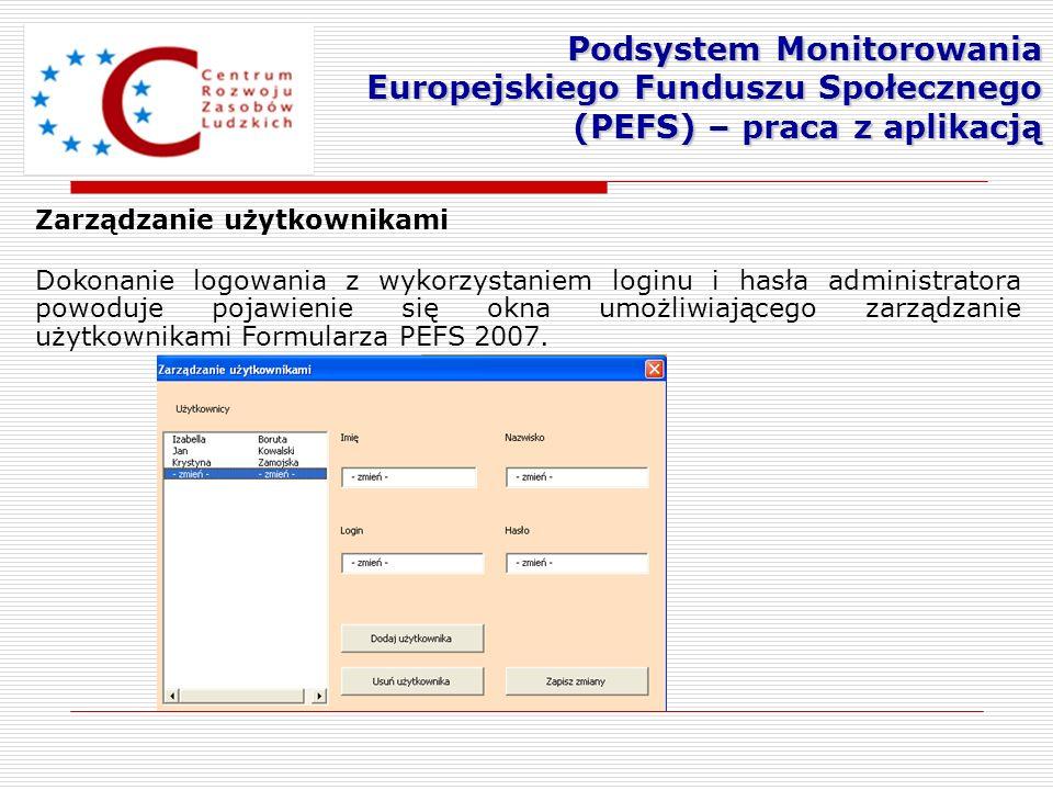 Zarządzanie użytkownikami Dokonanie logowania z wykorzystaniem loginu i hasła administratora powoduje pojawienie się okna umożliwiającego zarządzanie