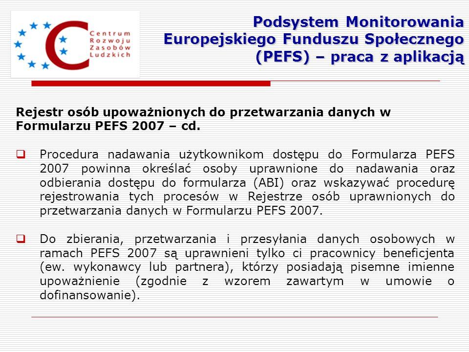 Rejestr osób upoważnionych do przetwarzania danych w Formularzu PEFS 2007 – cd. Procedura nadawania użytkownikom dostępu do Formularza PEFS 2007 powin