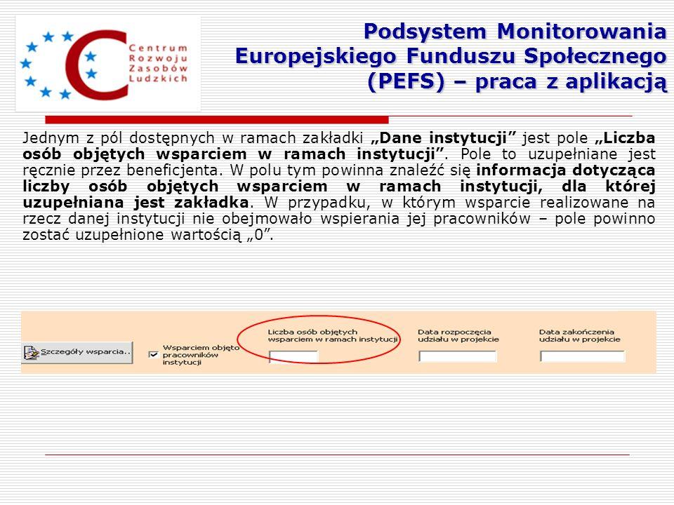 Podsystem Monitorowania Europejskiego Funduszu Społecznego (PEFS) – praca z aplikacją Jednym z pól dostępnych w ramach zakładki Dane instytucji jest p