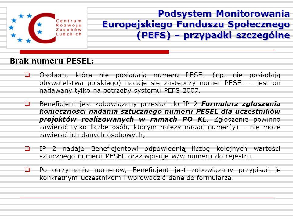 Brak numeru PESEL: Osobom, które nie posiadają numeru PESEL (np. nie posiadają obywatelstwa polskiego) nadaje się zastępczy numer PESEL – jest on nada