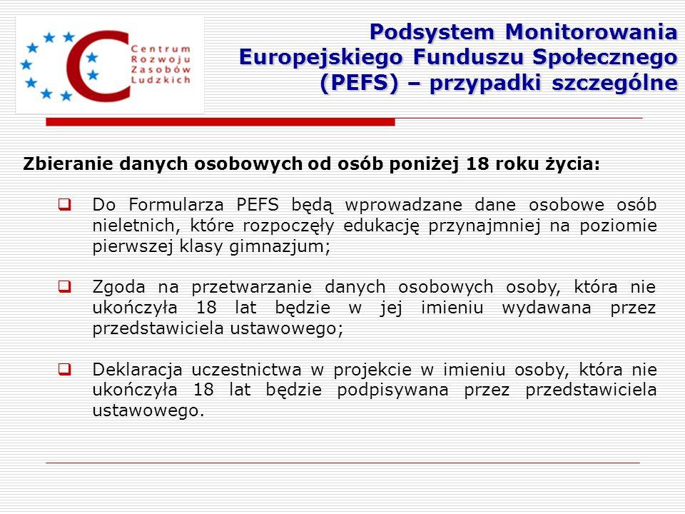 Zbieranie danych osobowych od osób poniżej 18 roku życia: Do Formularza PEFS będą wprowadzane dane osobowe osób nieletnich, które rozpoczęły edukację
