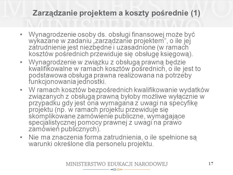 17 Zarządzanie projektem a koszty pośrednie (1) Wynagrodzenie osoby ds.